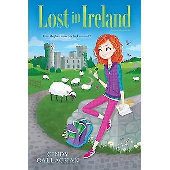 Lost in Ireland by Cindy Callaghan - 9781481462075 Book