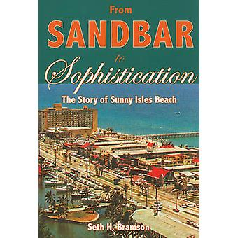 From Sandbar to Sophistication - The Story of Sunny Isles Beach by Set