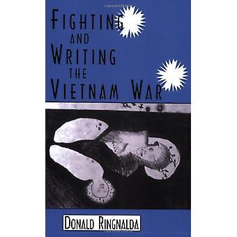 Fighting and Writing the Vietnam War by Donald Ringnalda - 9781604731