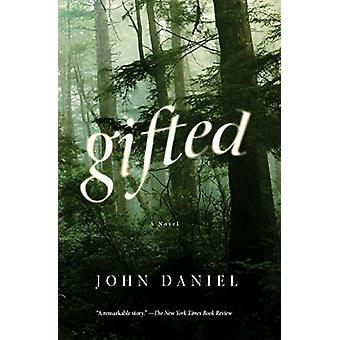 Gifted - A Novel by John Daniel - 9781619029989 Book