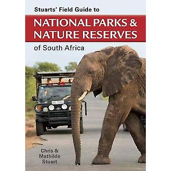 Stuarts' Field Guide to National Parks and Nature Reserves of South A