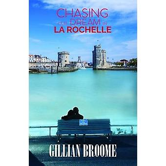 Chasing Our Dream in La Rochelle by Gillian Broome - 9781786930156 Bo