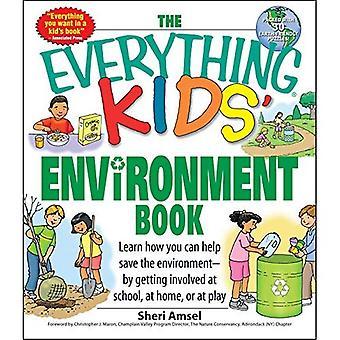 Le tout environnement livre Kids': apprendre comment vous pouvez aider l'environnement--de s'impliquer à l'école, à domicile ou en jeu