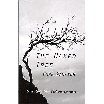 The Naked Tree by Pak - Wan-So Pak - 9781885445834 Book