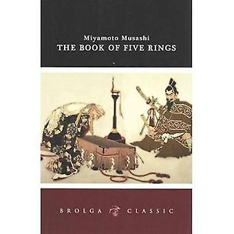 The Book of 5 Rings - Brolga Classics by Miyamoto Musashi - 9781922036