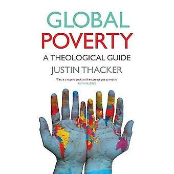 Global Poverty - A Theological Guide by Justin Thacker - 9780334055150