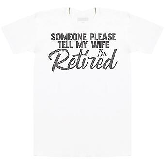 שמישהו יאמר לאשתי ש' בדימוס-חולצת Mens