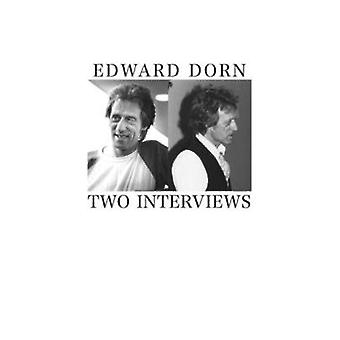 Two Interviews by Dorn & Edward