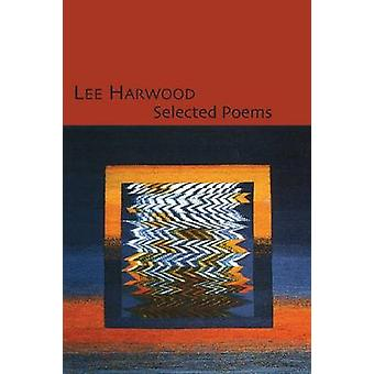Selected Poems by Harwood & Lee