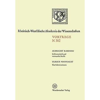 Lithiumnitrid Und Verwandte Stoffe Ihre Wissenschaftliche Und Praktische Bedeutung. SilaSubstitutionen by Rabenau & Albrecht