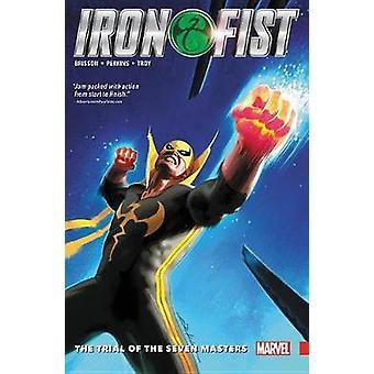 Iron Fist Vol. 1 Ed Brissonin seitsemän mestarin oikeudenkäynti
