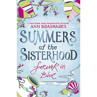 Summers of the Sisterhood Forever in Blue by Ann Brashares