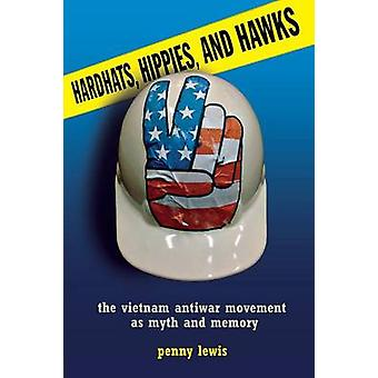 Hardhats Hippies and Hawks by Penny Lewis