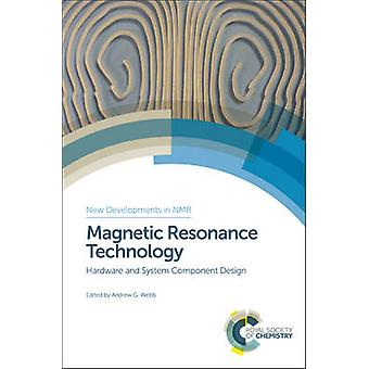 Magnetic Resonance Technology by Edited by Andrew G Webb