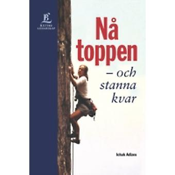The Pursuit of Prime Swedish edition Na toppen by Adizes Ph.D. & Ichak