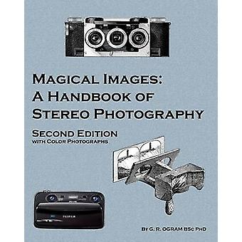 Magical Images Color A Handbook of Stereo Photography by Ogram & Geoff