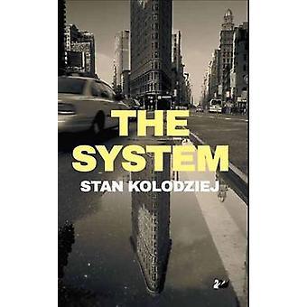 The System by Kolodziej & Stan
