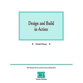 Design and Build in Action by Mosey & David