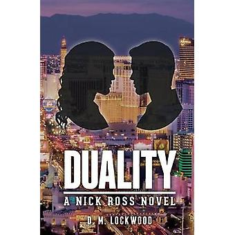 Duality A Nick Ross Novel by Lockwood & D. M.