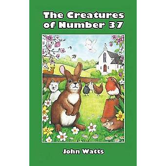 The Creatures of Number 37 by Watts & John