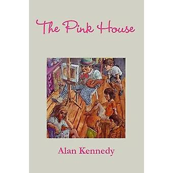 THE PINK HOUSE by KENNEDY & ALAN