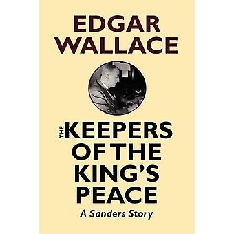 The Keepers of the Kings Peace by Wallace & Edgar