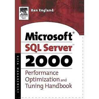The Microsoft SQL Server 2000 Performance Optimization and Tuning Handbook by England & Ken