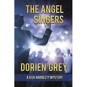 The Angel Singers A Dick Hardesty Mystery 12 by Grey & Dorien
