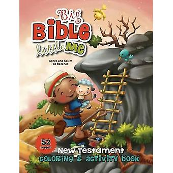New Testament Coloring and Activity Book Big Bible Little Me by de Bezenac & Agnes