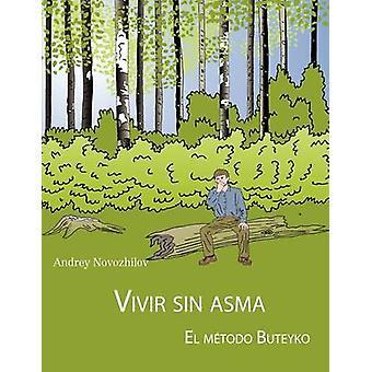 VIVIR SIN ASMA  EL MTODO BUTEYKO by Novozhilov & Andrey