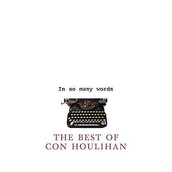 In So Many Words by Houlihan & Con