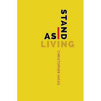 As I Stand Living by Higgs & Christopher