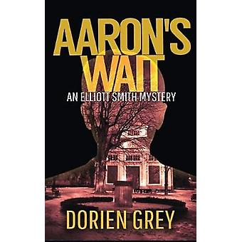 Aarons Wait by Grey & Dorien