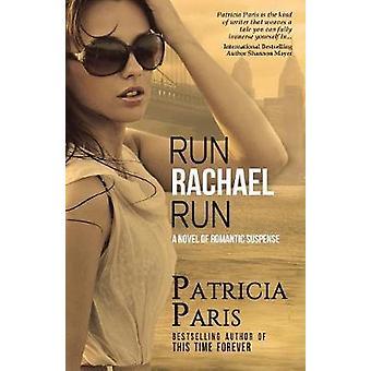 Run Rachael Run by Paris & Patricia