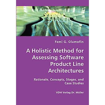 A Holistic Method for Assessing Software Product Line Architectures by Olumofin & Femi