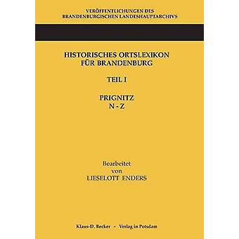 Historisches Ortslexikon fr Brandenburg Teil I Prignitz Band NZ by Enders & Lieselott