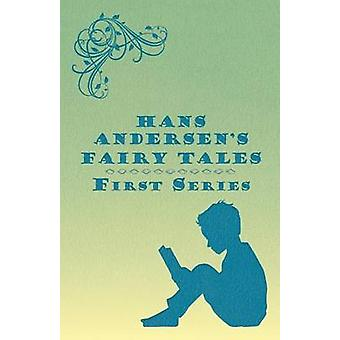 Hans Andersens Fairy Tales First Series by Anderson & Hans