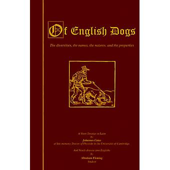 OF ENGLISH DOGS VINTAGE DOG BOOKS BREED HISTORY SERIES by CAIUS & JOHANNES