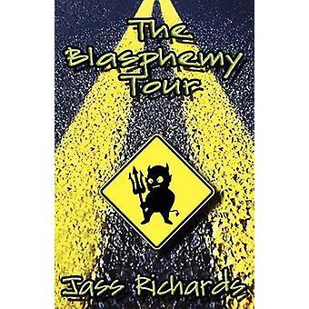 The Blasphemy Tour by Richards & Jass