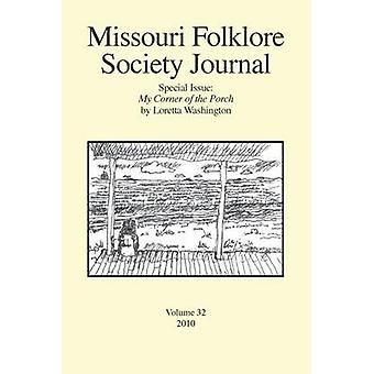 Missouri Folklore Society Journal Special Issue My Corner of the Porch by Washington & Loretta