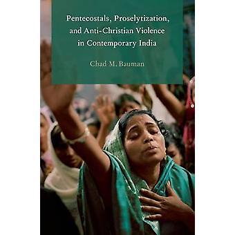 Helluntailaiset - Proselytization - ja kristittyihin kohdistuneista väkivaltaisuuksista Conte