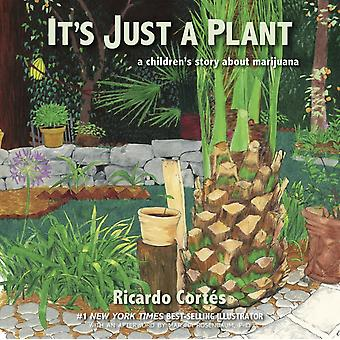 Its Just A Plant by Ricardo Cortes