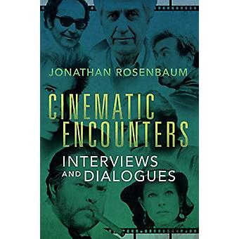 Cinematic Encounters - Intervjuer och dialoger av Jonathan Rosenbaum