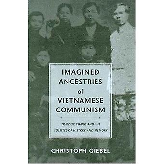 Imagined Ancestries of Vietnamese Communism - Ton Duc Thang and the Po