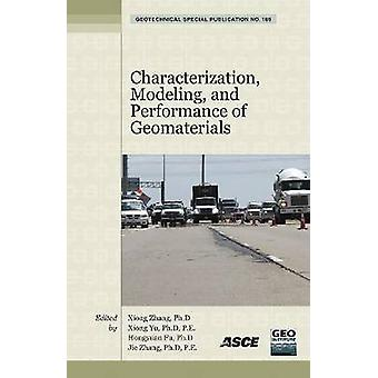 Characterization - Modeling - and Performance of Geomaterials by Jie