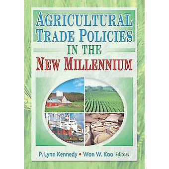 Agricultural Trade Policies in the New Millennium by Andrew D. O'Rour
