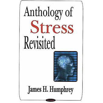Anthology of Stress Revisited by James H. Humphrey - 9781594546402 Bo