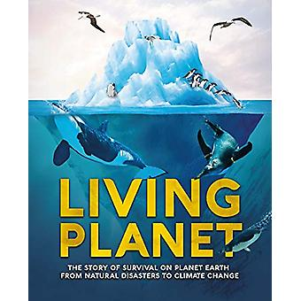 Living Planet - The Story of Survival on Planet Earth from Natural Dis