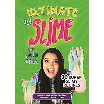 Ultimate DIY Slime by Karina Garcia - 9781787414488 Book