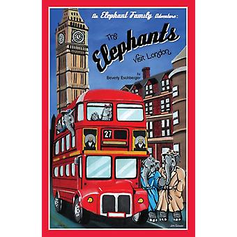 The Elephants Visit London by Beverly Eschberger - 9781932926309 Book